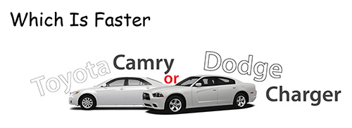 What's faster Toyota Camry Dodge Charger